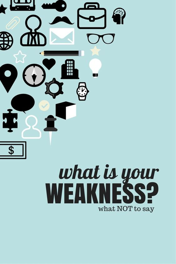 What Are Your Greatest Weaknesses?